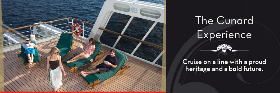 Cunard Cruises - The Cunard Experience