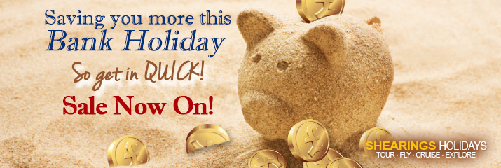 Shearings Holidays - Bank Holiday Sale - Get your requests in quick!