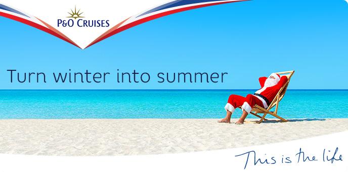 P&O Cruises - Turn Winter Into Summer