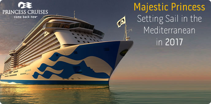 Princess Cruises - Majestic Princess - Mediterranean 2017