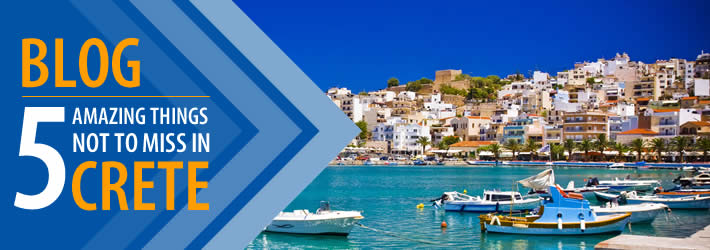 5 Amazing things NOT to miss in Crete!