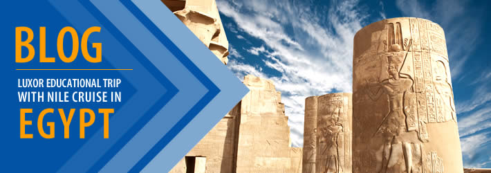 Luxor Educational trip with Nile Cruise