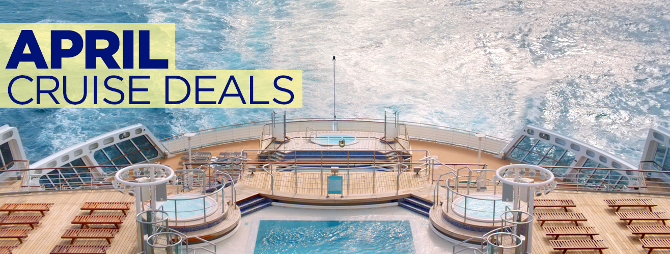 Cruise Deals Departing In April 2018 Cruise1st Com Au