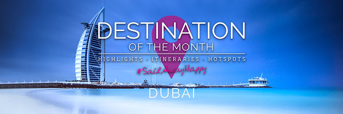 Destination of the Month - Dubai