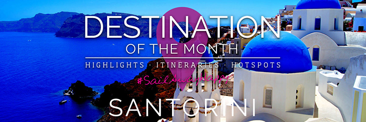 Destination of the Month - Santorini