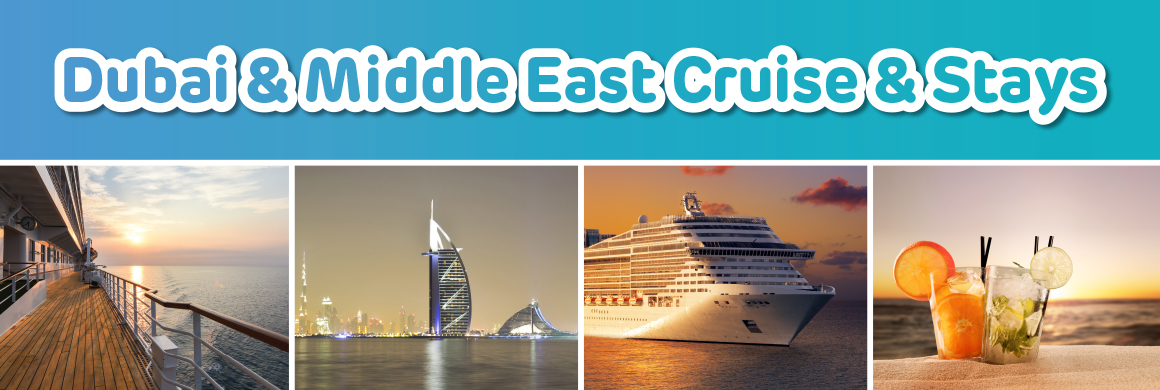 Dubai & Middle East Cruise & Stays