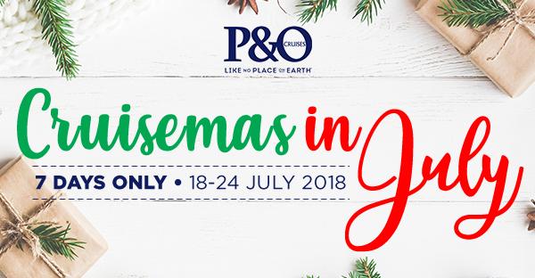 p&O Cruises CRUISEMAS IN JULY